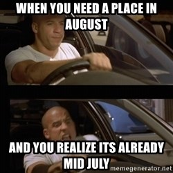 Vin Diesel Car - When you need a place in august and you realize its already mid july