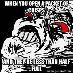 Omg Rage Face - When you open a packet of crisps And they're less than half full