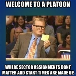 drew carey - Welcome to A platoon where sector assignments dont matter and start times are made up