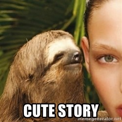 Whisper Sloth -  Cute story