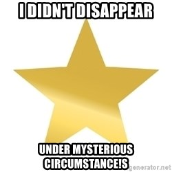 Gold Star Jimmy - I didn't Disappear Under MYSTERIOUS circumstance!s