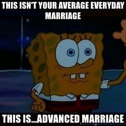 Advanced Darkness - this isn't your average everyday marriage this is...advanced marriage