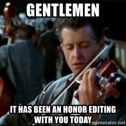 Titanic Band - Gentlemen It has been an honor editing with you today