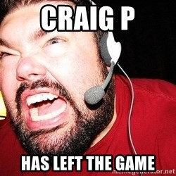 Angry Gamer - Craig P Has left the Game