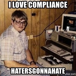 Nerd - I LOVE COMPLIANCE HATERSGONNAHATE