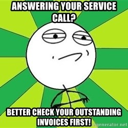 Challenge Accepted 2 - Answering your service call? Better check your outstanding invoices first!