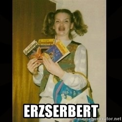 Gersberms Girl -  Erzserbert