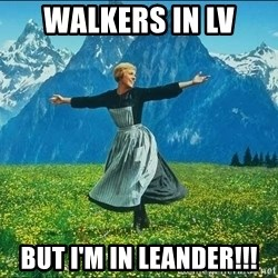 Look at all the things - Walkers in LV  But I'm in leander!!!