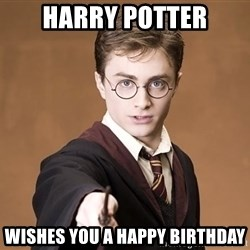 Advice Harry Potter - Harry potter Wishes you a happy birthday