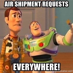 Consequences Toy Story - air shipment requests Everywhere!