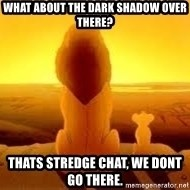 The Lion King - what about the dark shadow over there? Thats Stredge chat, we dont go there.