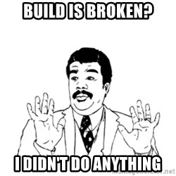 aysi - Build is broken? I didn't do anything