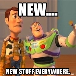 Consequences Toy Story - New.... New stuff everywhere.