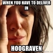 Crying lady - When you have to deliver in Hoograven
