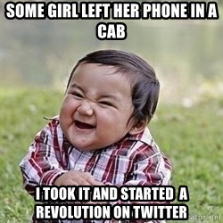 Evil Plan Baby - some girl left her phone in a cab i took it and started  a revolution on twitter