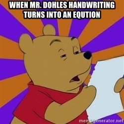 Skeptical Pooh - when mr. dohles handwriting turns into an eqution