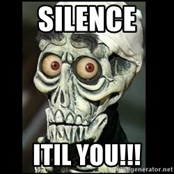 Achmed the dead terrorist - Silence  ITIL YOU!!!