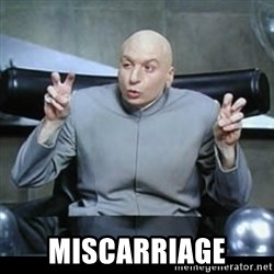 dr. evil quotation marks -  Miscarriage