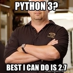 Pawn Stars Rick - Python 3? Best I can do is 2.7