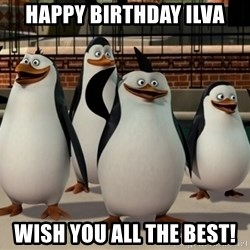 Madagascar Penguin - Happy birthday Ilva Wish you all the best!