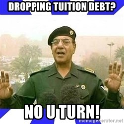 Comical Ali - DRopping tuition debt? No u turn!