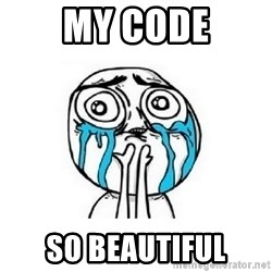 crying - My code so beautiful
