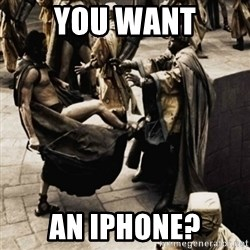 sparta kick - you want an iphone?
