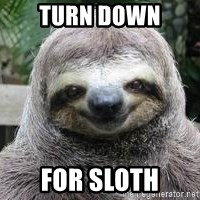 Sexual Sloth - Turn down For sloth