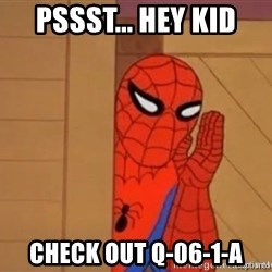 Psst spiderman - Pssst... Hey Kid Check out Q-06-1-A