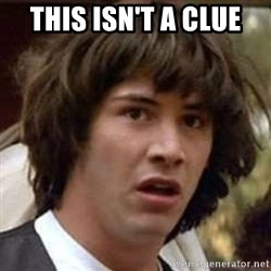 Conspiracy Keanu - This isn't a clue