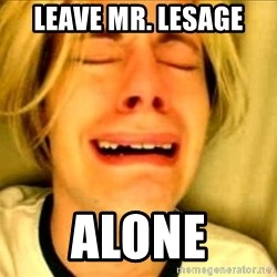 Leave Brittney Alone - Leave Mr. Lesage Alone