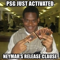 You just activated my trap card - PSG Just activated Neymar's release Clause