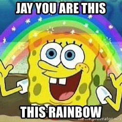 Imagination - Jay you are this This rainbow