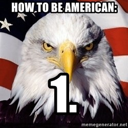 American Pride Eagle - HOW TO BE AMERICAN: 1.