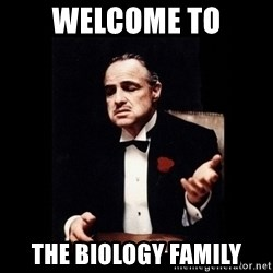 The Godfather - Welcome to the Biology family