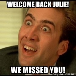 You Don't Say Nicholas Cage - Welcome back Julie! we missed you!