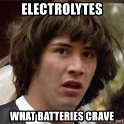 Conspiracy Keanu - Electrolytes What batteries crave