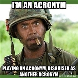 went full retard - I'm an ACRONYM Playing an ACRONYM, disguised as another ACRONYM