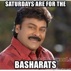 Typical Indian guy - Saturdays are for the  BasharatS