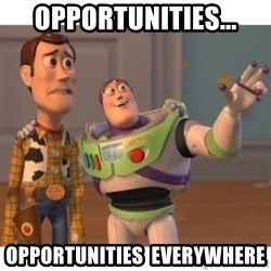 Toy story - Opportunities... Opportunities  Everywhere