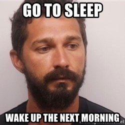 Shia214 - go to sleep Wake up the next morning