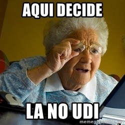 Internet Grandma Surprise - AQUI DECIDE La no UDI