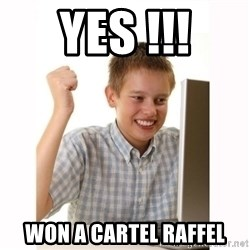 Computer kid - yes !!! won a cartel raffel
