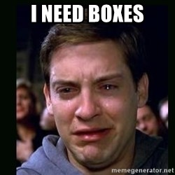 crying peter parker - I NEED BOXES