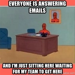 Masturbating Spider-Man - Everyone is answering emails and I'm just sitting here waiting for my team to get here