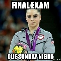 McKayla Maroney Not Impressed - Final Exam Due Sunday Night