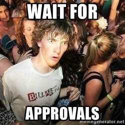 -Sudden Clarity Clarence - Wait for Approvals