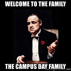 The Godfather - Welcome to the family The campus day family