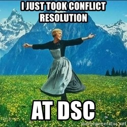 Look at all the things - I just took Conflict Resolution at DSC