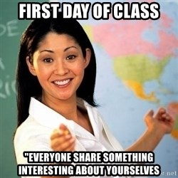 "Terrible  Teacher - First Day of Class ""everyone share something interesting about yourselves"